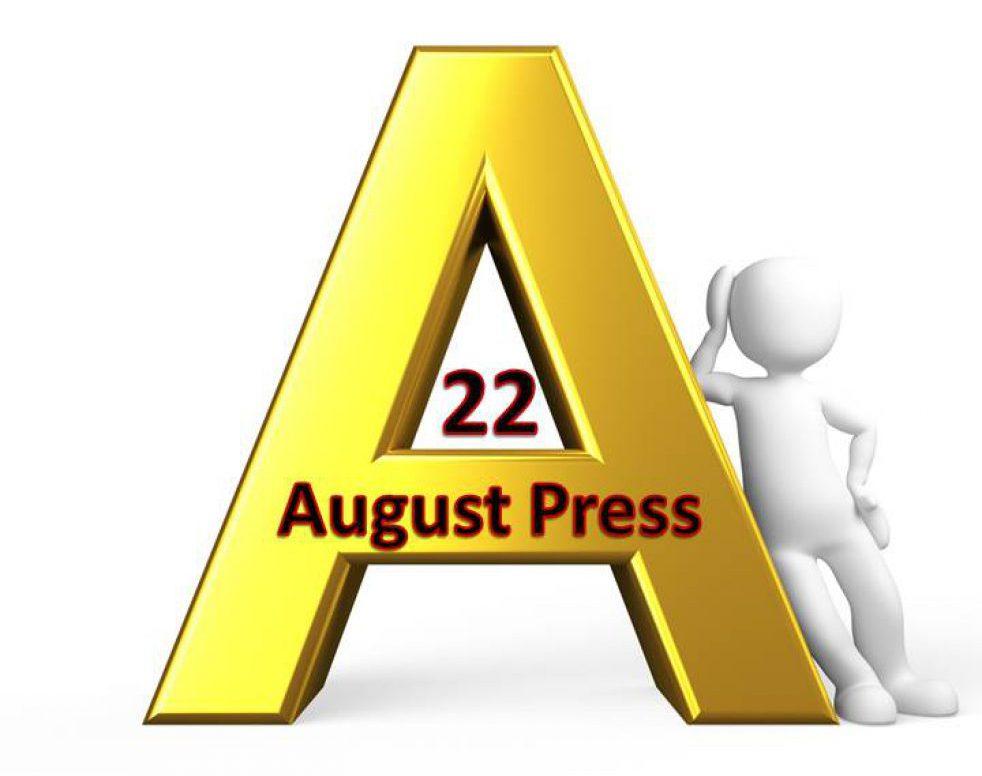 22 August Press